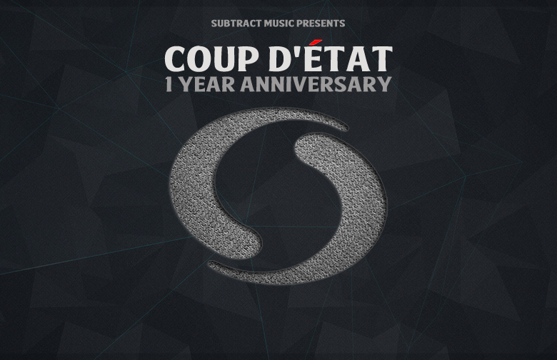 Coup d'État • 1 Year Anniversary