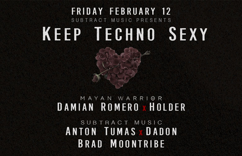 Keep Techno Sexy • Mayan Warrior x Subtract